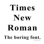 Times New Roman Boring