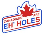 Canadians Are Eh' Holes