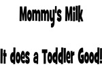 Mommy's Milk, It does a Toddler Good!