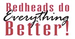 Redheads do<br>Everything Better!