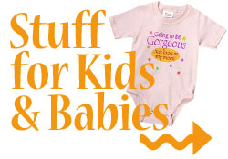 Stuff for Kids & Babies