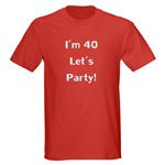I'm 40 Let's Party!
