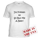 I'm 40 Buy Me A Beer!