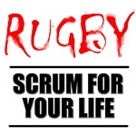 Scrum For Your Life 1 Rugby