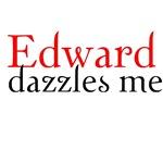 Edward Dazzles Me