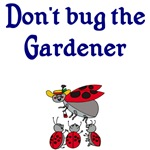 Don't Bug The Gardener