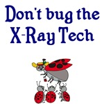Don't Bug The X-Ray Tech