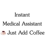 Instant Medical Assistant Just Add Coffee