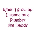 When I Grow Up I Wanna Be A Plumber