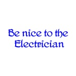 Be Nice To The Electrician