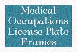 Medical Occupations License Plate Frames