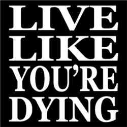 Live Like You're Dying