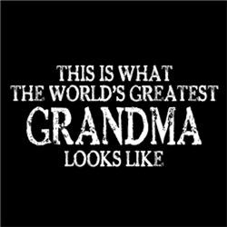 World's Greatest GRANDMA Looks Like