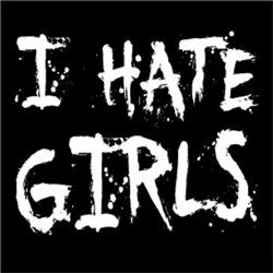 I Hate Girls