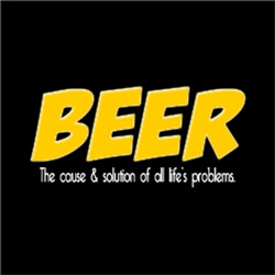 Beer, The cause and solution of all life's problem