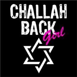 Challah Back Girl Holla FUNNY Jewish Humor