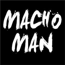 Macho Man FUNNY