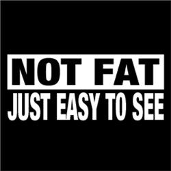 Not FAT, Just Easy to See
