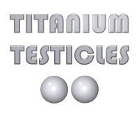 Titanium Testicles