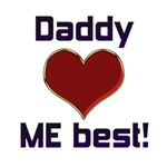 Daddy Loves ME best!