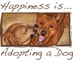 Happiness is... Adopting a Dog.