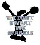 We dont sweat we sparkle