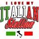 I Love My Italian Stallion