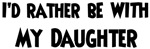 I'd rather: Daughter