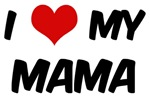I Love My <strong>Mama</strong>