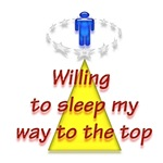 Willing to sleep my way to the top