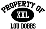 Property of Lou Dobbs