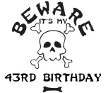 Beware: My 43rd Birthday