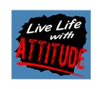 Live Life With Attitude/