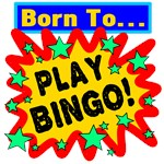 Born To Play Bingo