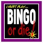 Bingo Or Die