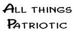 All Things Patriotic