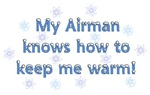My Airman Knows How To Keep Me Warm!
