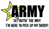 I'm Here To Pick Up My Daddy (Army Colors)