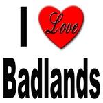 I Love Badlands