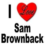 I Love Sam Brownback