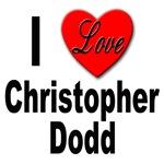 I Love Christopher Dodd