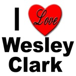 I Love Wesley Clark