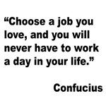 Confucius Job Love Quote
