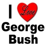 I Love George Bush