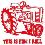 This Is How I Roll Tractor RED
