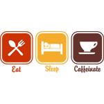 Eat Sleep Caffeinate