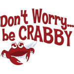 Don't Worry Be Crabby