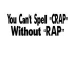 You Can't Spell Crap Without Rap