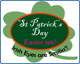 St. Patrick's Day, Easter & Valentine's Day!!