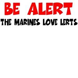 Marines humor be alert Hoodies and Sweatshirts